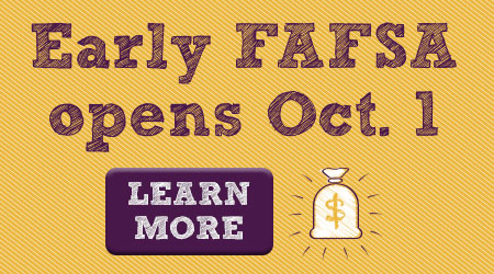Early FAFSA opens October 1