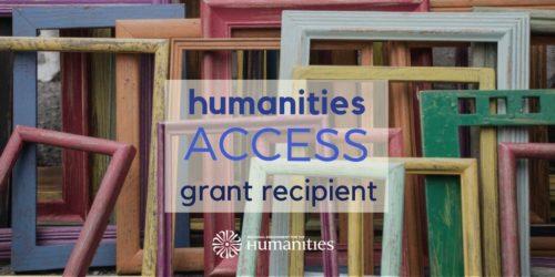 Humanities Access Grant Recipient