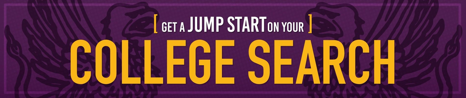 Banner: Get a Jump Start on your college search