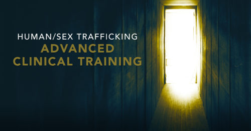 Human Trafficking - Advanced Clinical Training