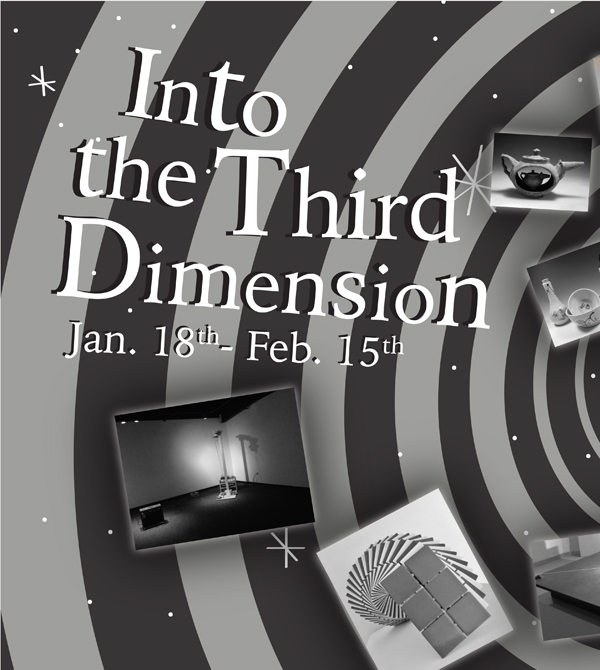 "Poster for ""Into the Third Dimension,"" a fine arts exhibit"
