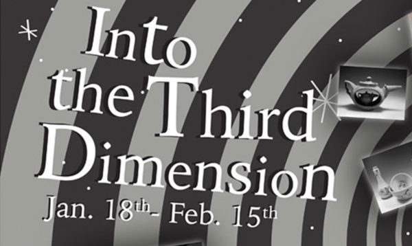 "Poster for ""Into the Third Dimension"", a fine arts exhibit"